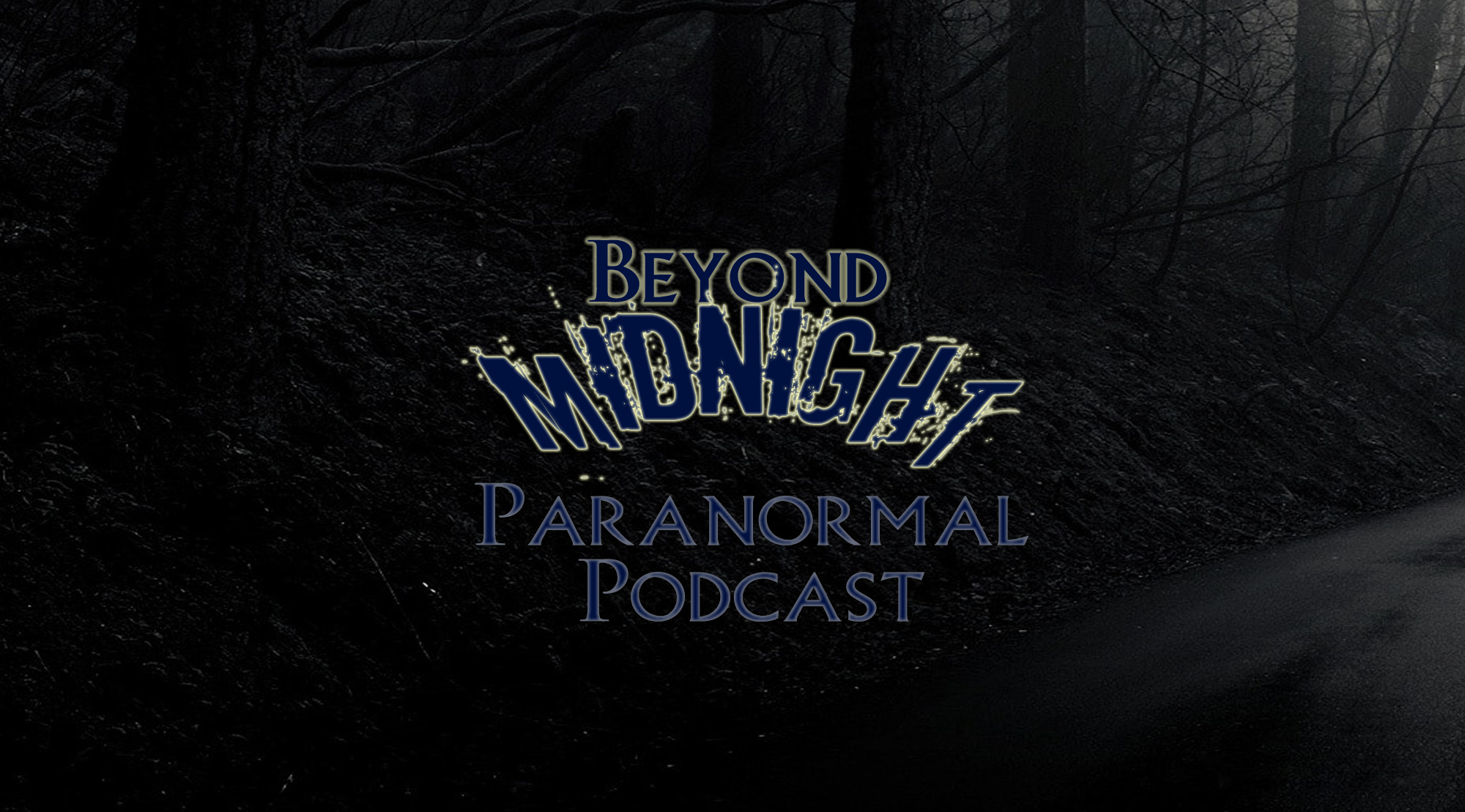 The Beyond Midnight Paranormal Podcast